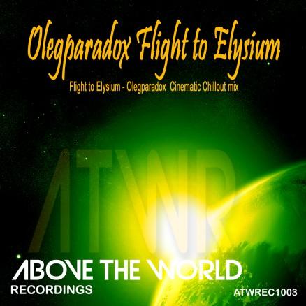 ATWREC1003 - Olegparadox Flight to Elysium - Olegparadox Cinematic Chillout mix