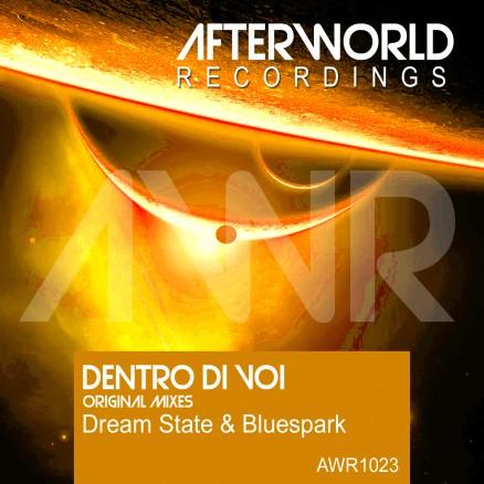 AWR1023 Dentro Di Voi DreamState & Bluespark COVER