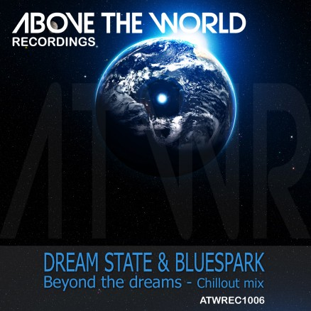ATWREC1006 - DreamState & Bluespark Beyond The Dreams COVER jpg