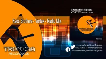 TRONICA0002 Kaos Brothers - Vortex - Radio Mix 1280x720 Video C3