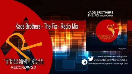 TRONICA0003 Kaos Brothers - the fix - Radio Mix 1280x720 Video C3